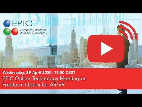 EPIC Online Technology Meeting on Freeform Optics for AR VR Part I
